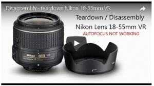 Nikon teardown - disassembly nikon 18-55mm vr
